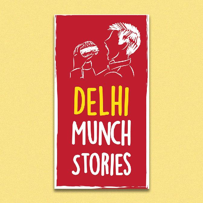 Delhi Munch Stories